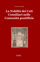 La Nobiltà dei Ceti Consiliari nelle Comunità pontificie